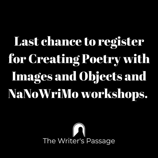 Last chance to register for next week's writing workshops!  Get ready for #nanowrimo with our prep workshop. And delve into poetry by using images and objects as inspiration. Use code SALE15 to save 15%.