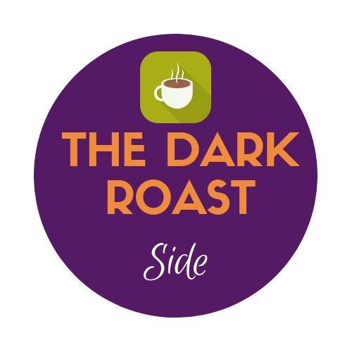 // the dark roast side //