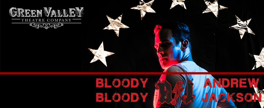 Bloody Bloody Andrew Jackson - August 9th - September 1stExplore