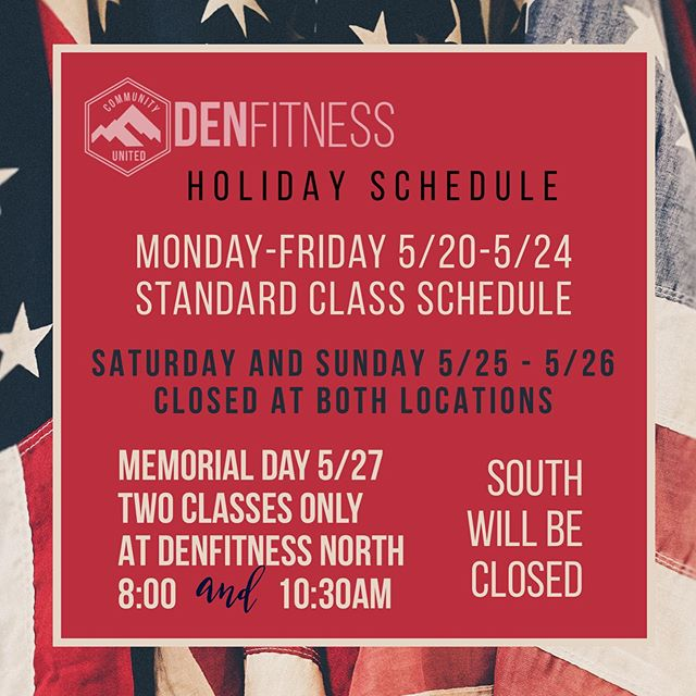 This week's holiday schedule for both locations @crossfit_the_den #denfitnessnorth #denfitnesssouth #denfit #crossfittheden #holidayschedule #memorialdayweekend2019