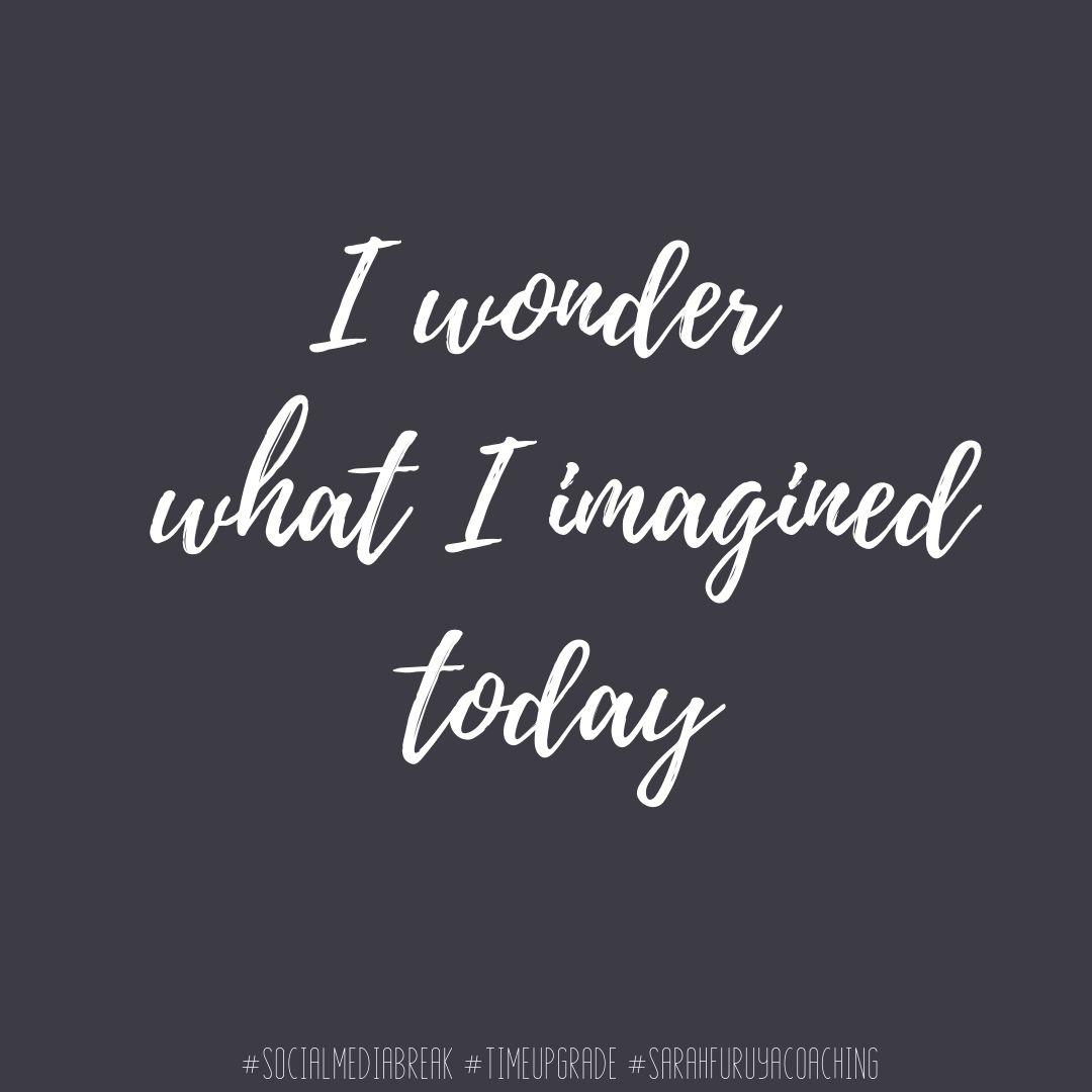 15- i wonder what i imagined today (1).jpg