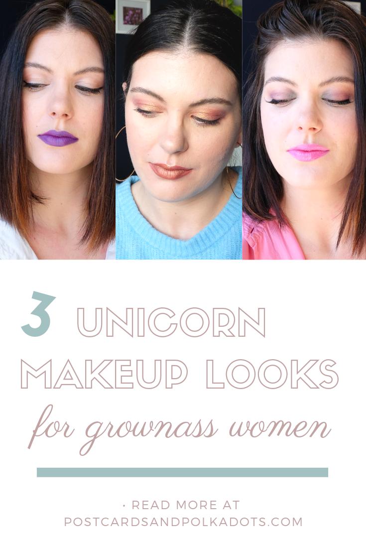 3 Unicorn Makeup Looks for Grownass Women