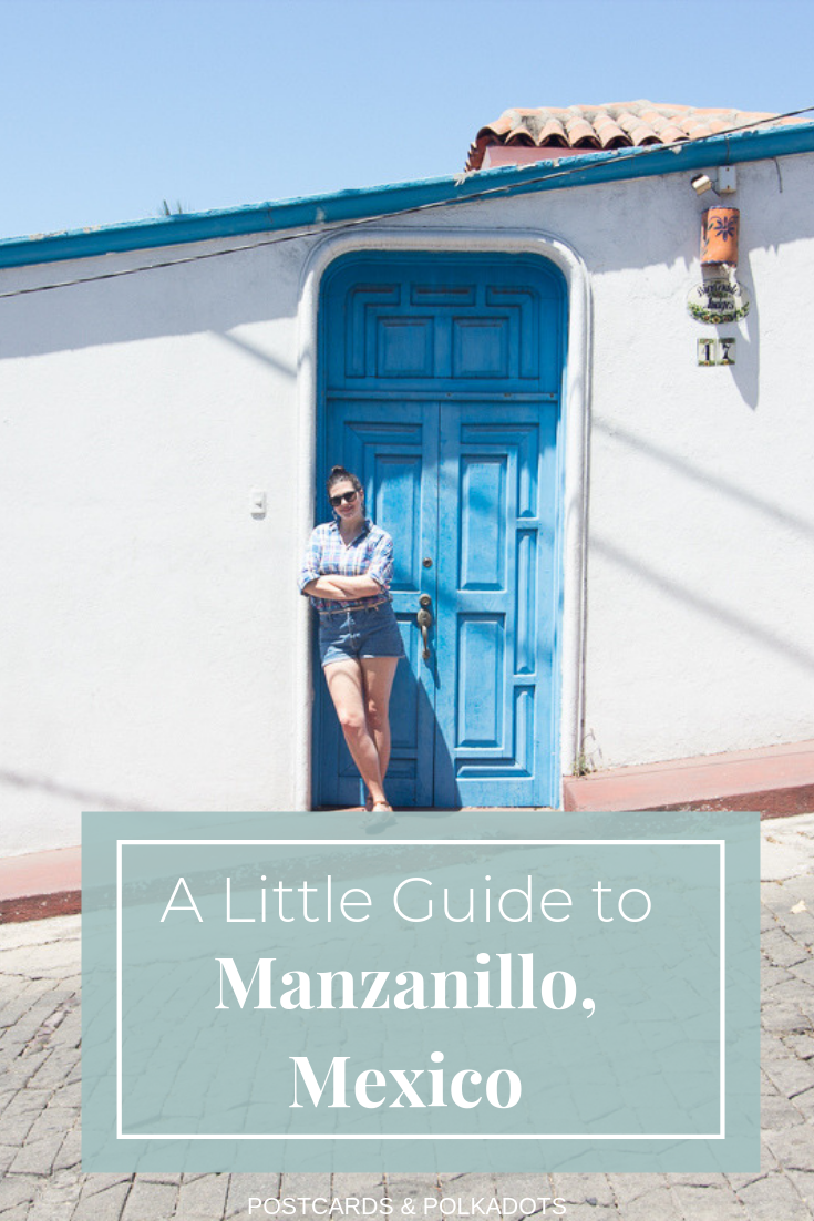 A Little Guide to Manzanillo, Mexico