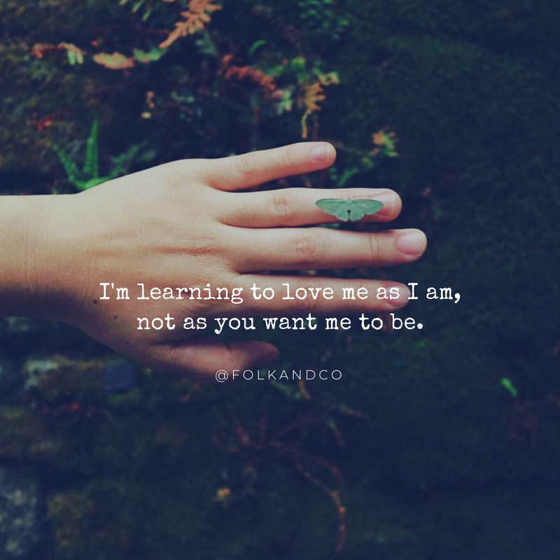 Im-learning-to-love-meas-I-am-not-as-youwant-me-to-be..jpg