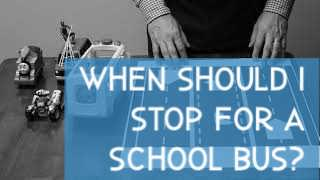 When to stop for a school bus