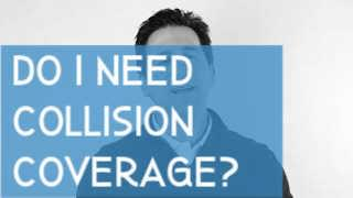 Do I need collision coverage?
