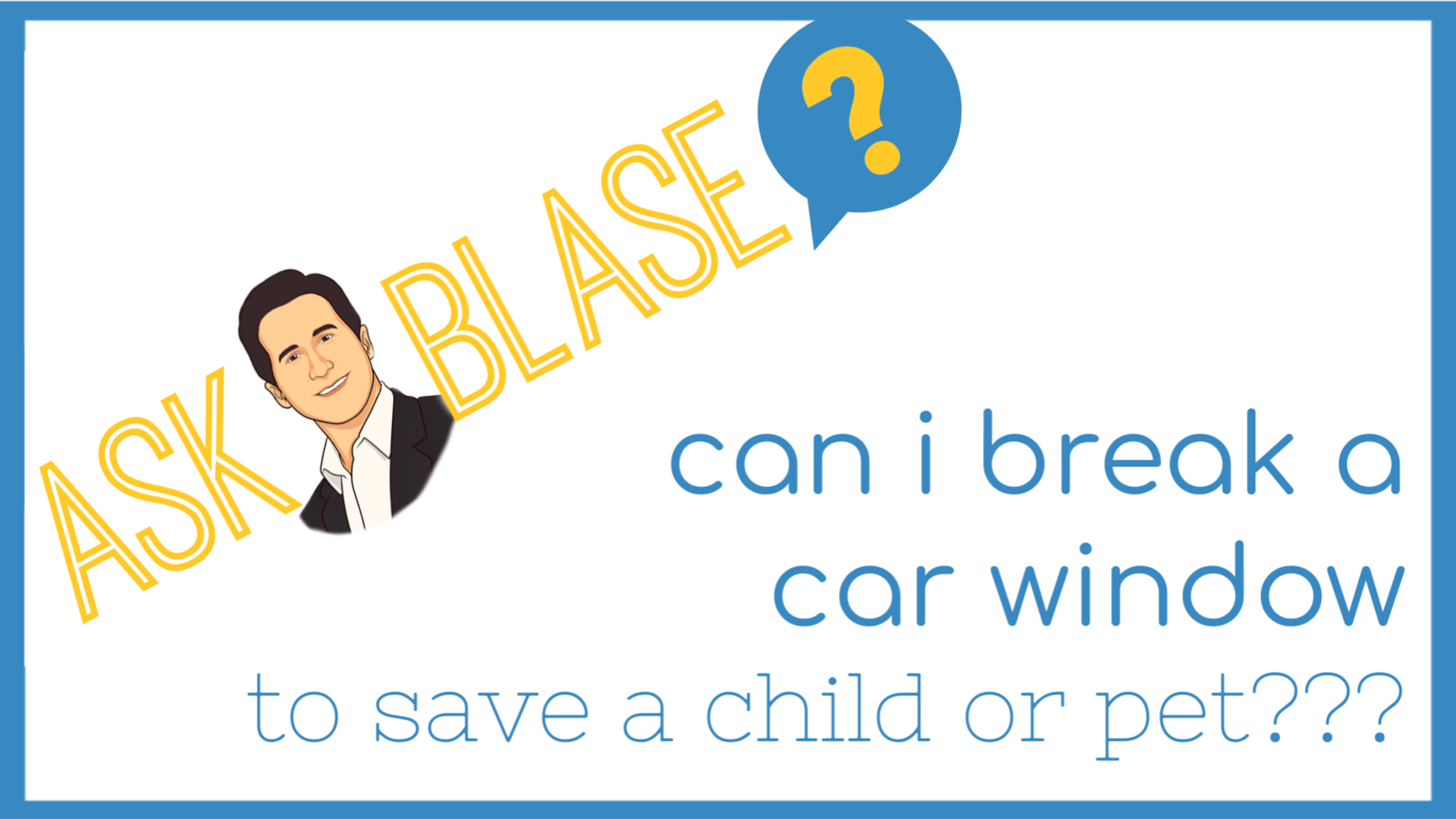 Can I Break a Car Window to Save a Child or Animal?