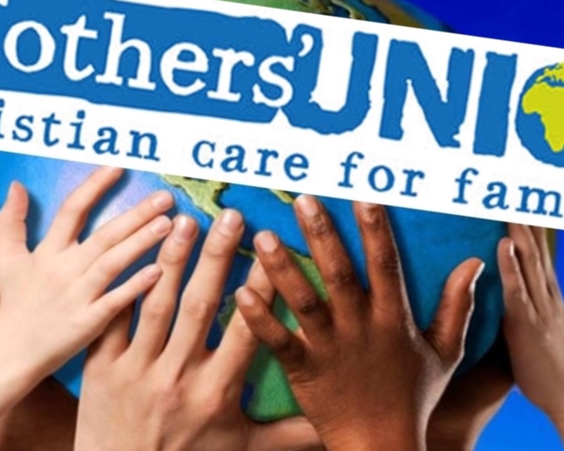 MOTHERS' UNION - Our meetings are held on the third Wednesday of the month, at 2.00pm, in the Church Hall. To bring about a world where God's love is shown through loving, respectful and flourishing relationships.