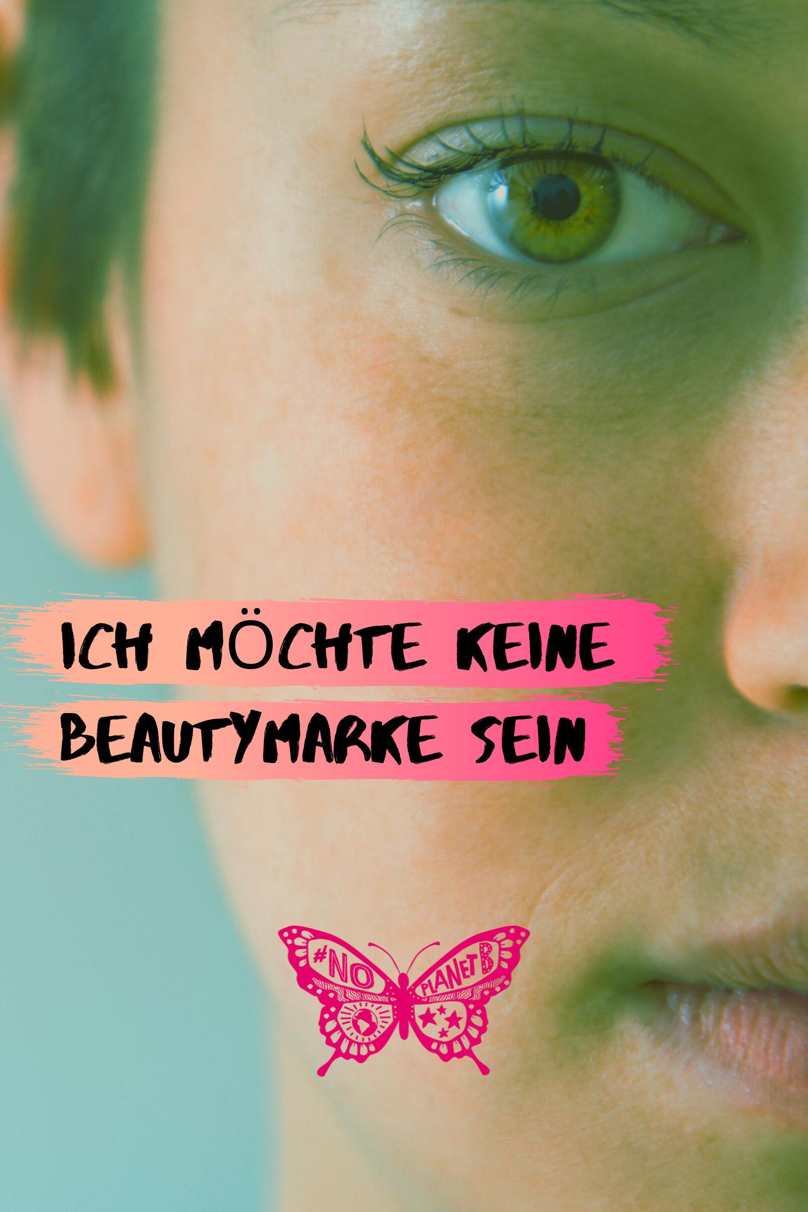 Ich möchte keine Beautymarke sein - NO PLANET B