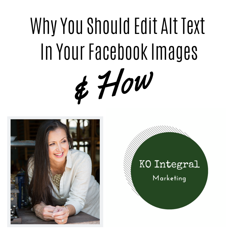 Why You Should Edit Alt Text In Your Facebook Page Images & How By KO Integral Marketing