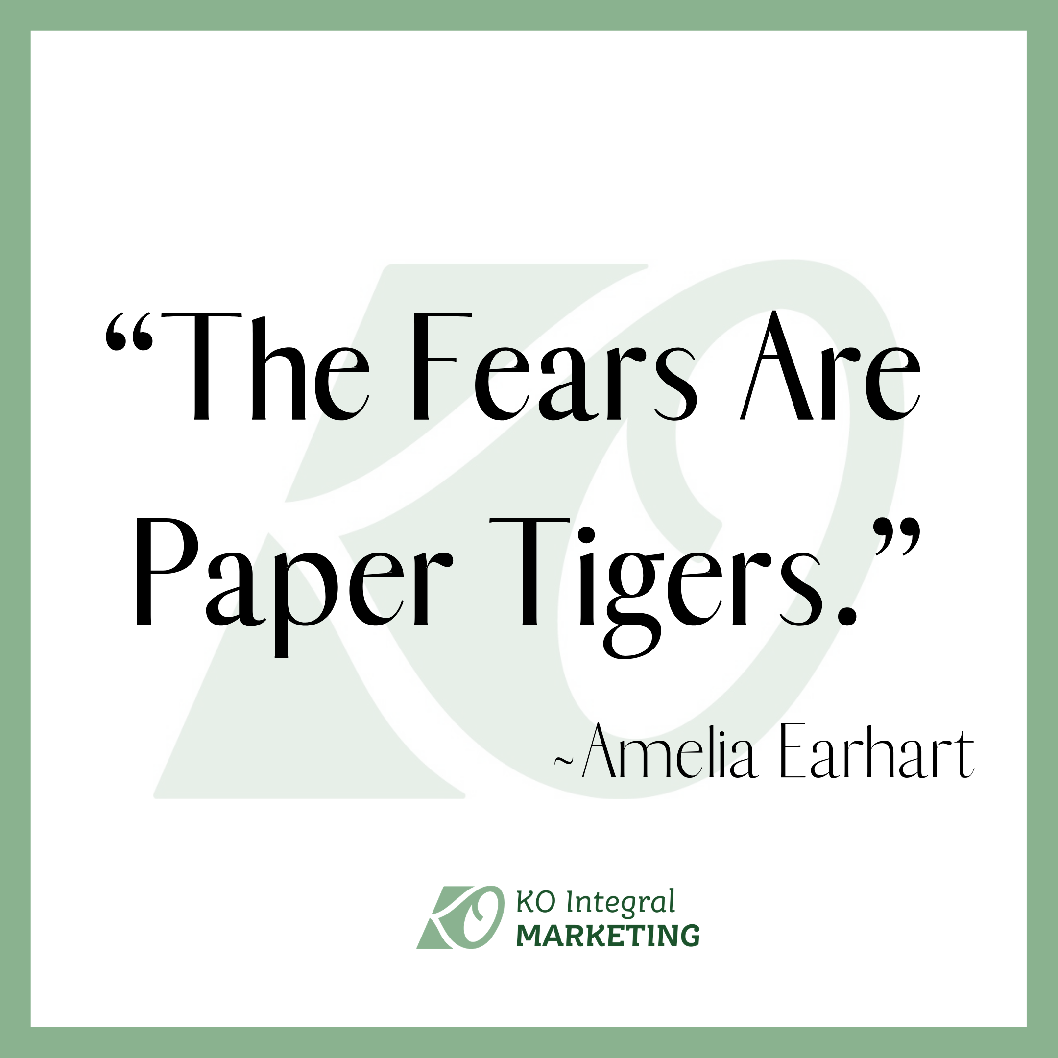 Fears Are Paper Tigers Amelia Earhart