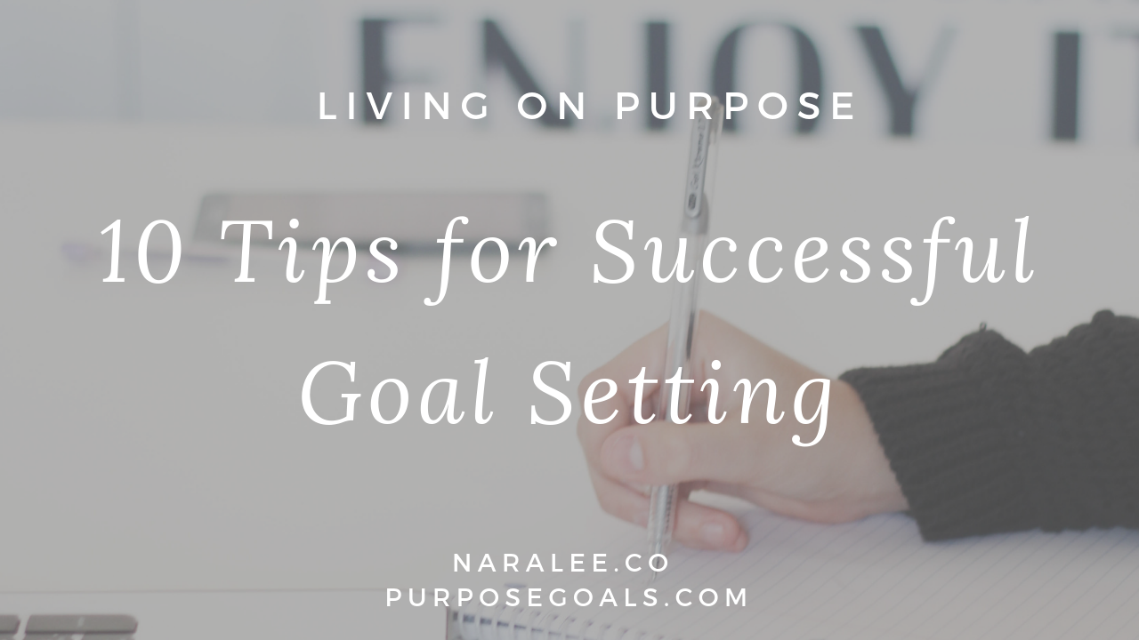 10 Tips for Successful Goal Setting Nara Lee.png