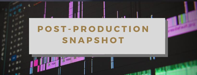 Post-Production Snapshot.png
