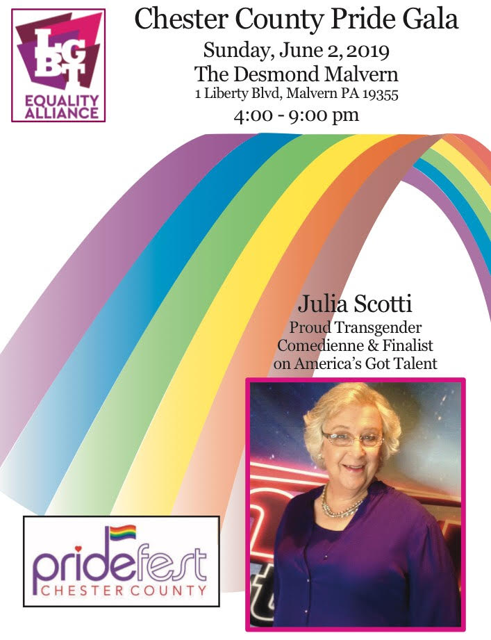 Pride Gala 2019 - Join us Sunday, June 2, 4pm - 9pm, for our 4th annual Pride Gala at The Desmond in Malvern. Headlining the awards dinner will be our keynote speaker, Amber Hikes; and comedienne, Julia Scotti !Amber Hikes is the executive director of the Mayor's Office of LGBT Affairs for the City of Philadelphia. Amber develops policy and serves as the principle advisor to Mayor Kenney on issues that affect the LGBTQ community.Julia Scotti became a household name when she charmed her way to the quarterfinals of America's Got Talent, Season 11. Julia, a proud member the transgender community, pursued a career in comedy after transitioning. She has also been seen on Comedy Central and Laughlin Laugh Festival, and is a regular at Planet Hollywood, Las Vegas and The Borgata, Atlantic City.Our 2019 Pride Weekend Award Recipients:Community Advocate - Dianne Herrin, Mayor of West ChesterCommunity Partner - Common Ground YouthPillar of Support - Katie HynesPlus: 2 President's Awards TBA at Pride Gala
