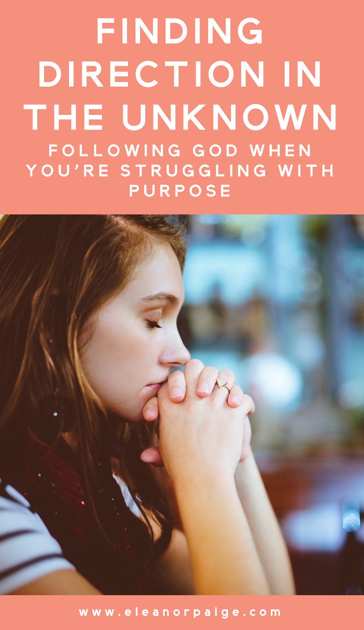 Finding Direction in the Unknown. Following God Whe You're Struggling with Purpose