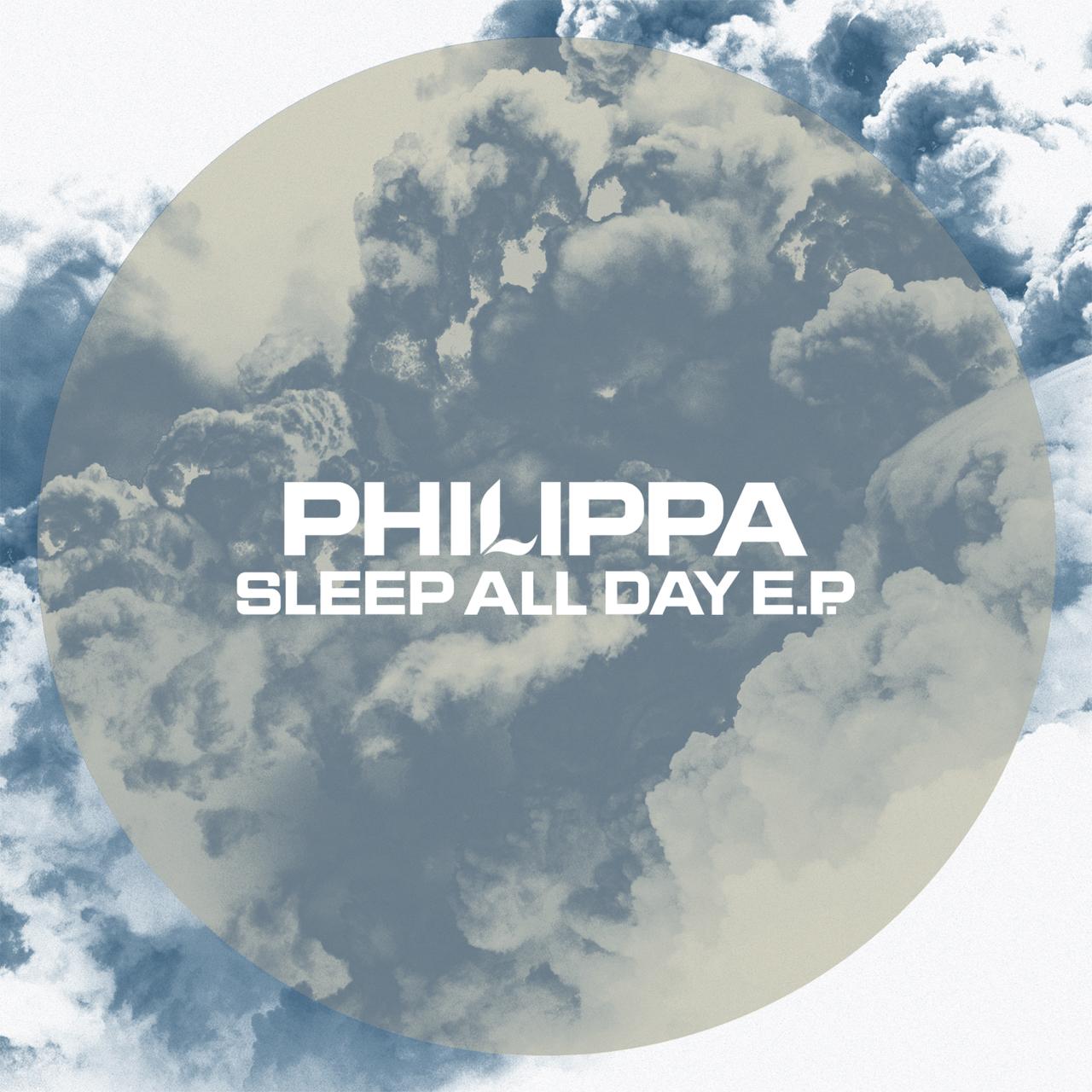 PHILIPPA Sleep All Day e.p.