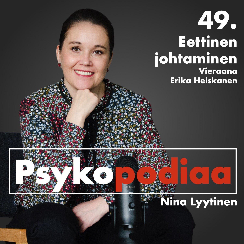 49. Eettinen johtaminen. Vieraana Erika Heiskanen.
