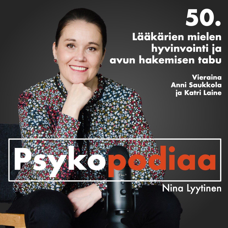 50. Lääkärien mielen hyvinvointi ja avun hakemisen tabu. Vieraina Anni Saukkola ja Katri Laine.