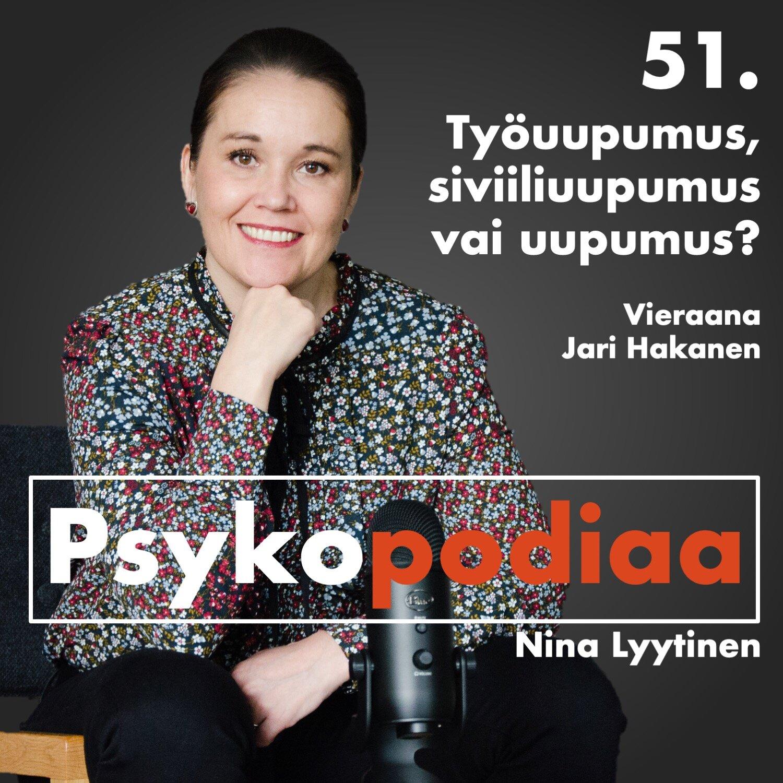51. Työuupumus, siviiliuupumus vai vain uupumus? Vieraana Jari Hakanen.