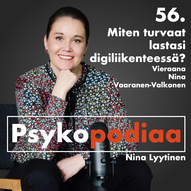 56. Miten turvaat lastasi digiliikenteessä? Vieraana Nina Vaaranen-Valkonen.