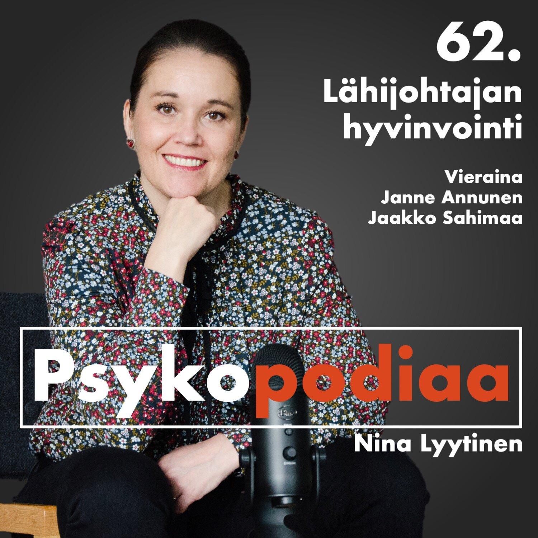 62. Lähijohtajan hyvinvointi. Vieraina Janne Annunen ja Jaakko Sahimaa.