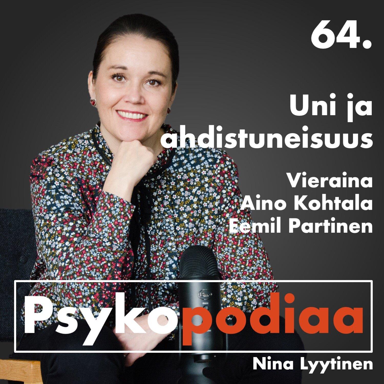 64. Uni ja ahdistuneisuus. Vieraina Aino Kohtala ja Eemil Partinen.