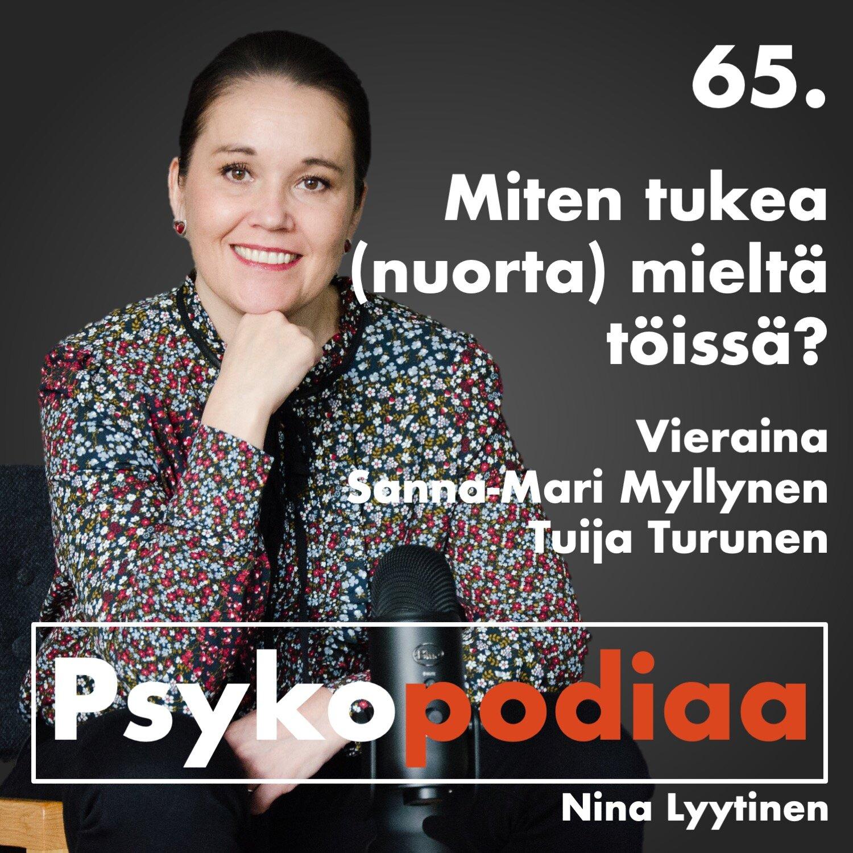 65. Miten tukea (nuorta) mieltä töissä? Vieraina Sanna-Mari Myllynen ja Tuija Turunen.