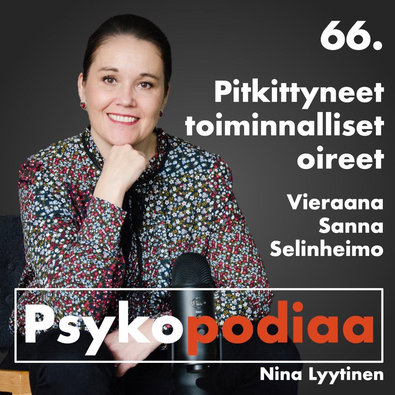 66. Pitkittyneet toiminnalliset oireet. Vieraana Sanna Selinheimo.