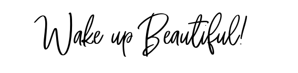 wake up beautiful.png