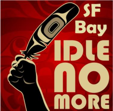 Idle No More SF Bay