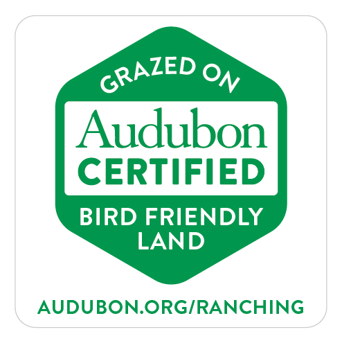 audubon certified - Look for this label.Our cattle do more than nourish humans. They help improve grasslands and provide habitat for grassland birds and other wildlife that thrive on native rangeland.This certification means our ranch is truly working with nature.