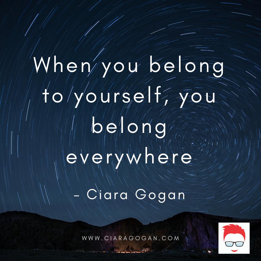 When you belong to yourself, you belong everywhere.png
