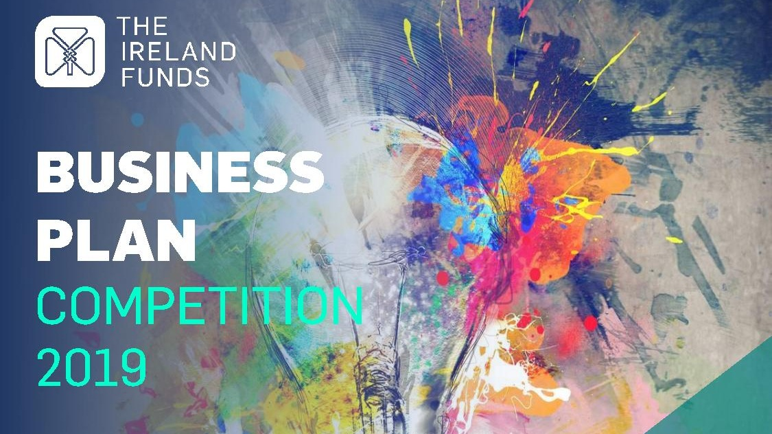 - Are you looking to bring your project to the next level? The Ireland Funds Business Plan Competition may just be what you are looking for!