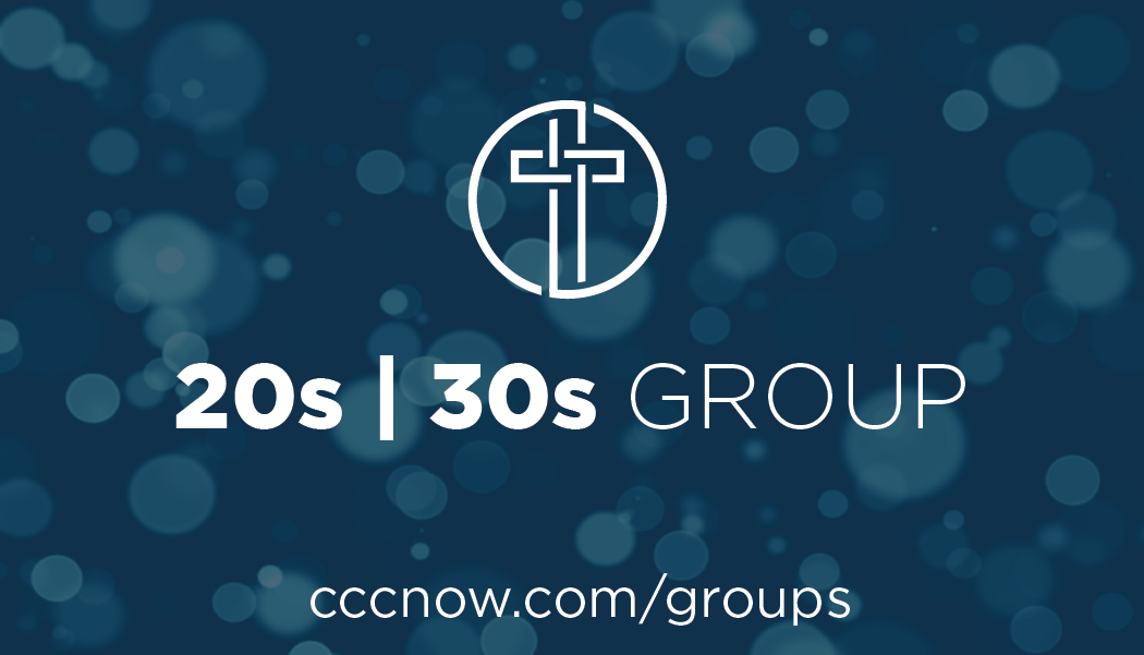 20s | 30s Group - Wednesday's from 6:30-8:00pm at CCC.The 20s | 30s group is launching on September 4th with a weekly Bible Study Group for you and others in your Life Stage. For more information on this group, contact Roger Anderson with any questions and explore what this group has to offer by clicking the link below.