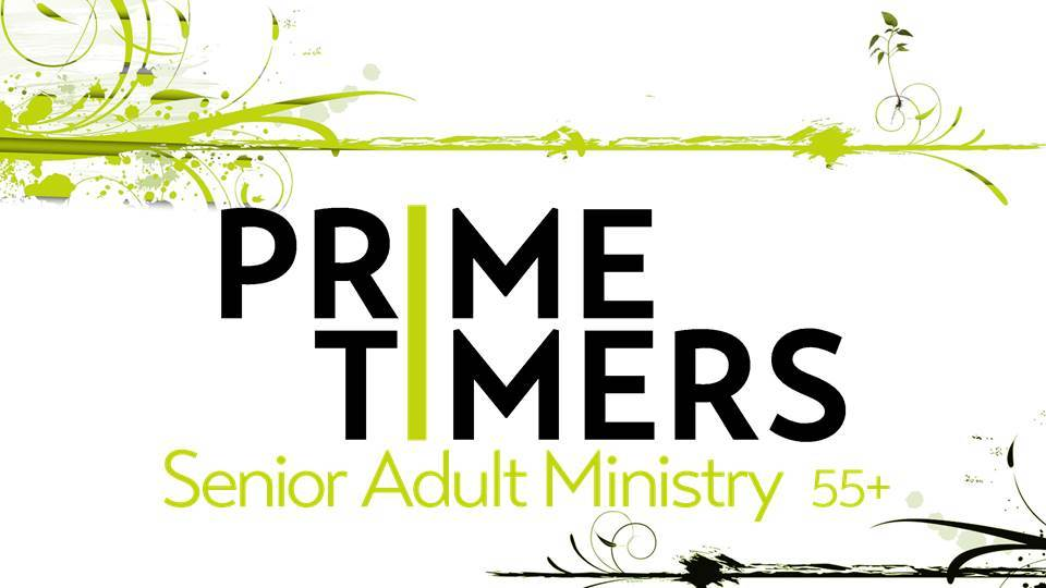Prime Timers - Our adults 55+ get together for various events and fellowships.