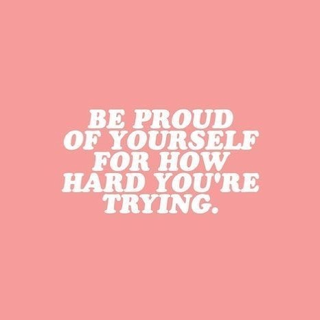 If you really stopped for a moment and thought about how hard you've been trying. How much you've been doing. You'd smile a little. Try it. Be proud of yourself.  cc: @thefemalemillennial