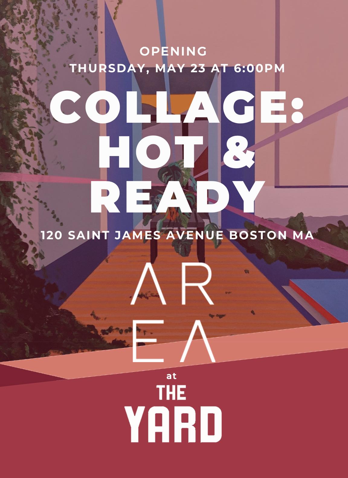 Nicole Polletta Studio Collage: Hot & Ready A R E A at The Yard