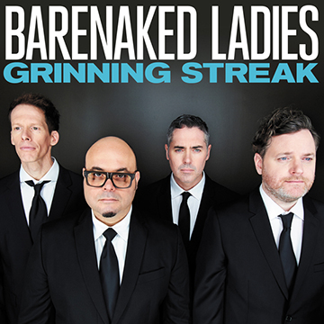 BARE NAKED LADIES – GRINNING STREAK