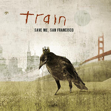 TRAIN – SAVE ME, SAN FRANCISCO