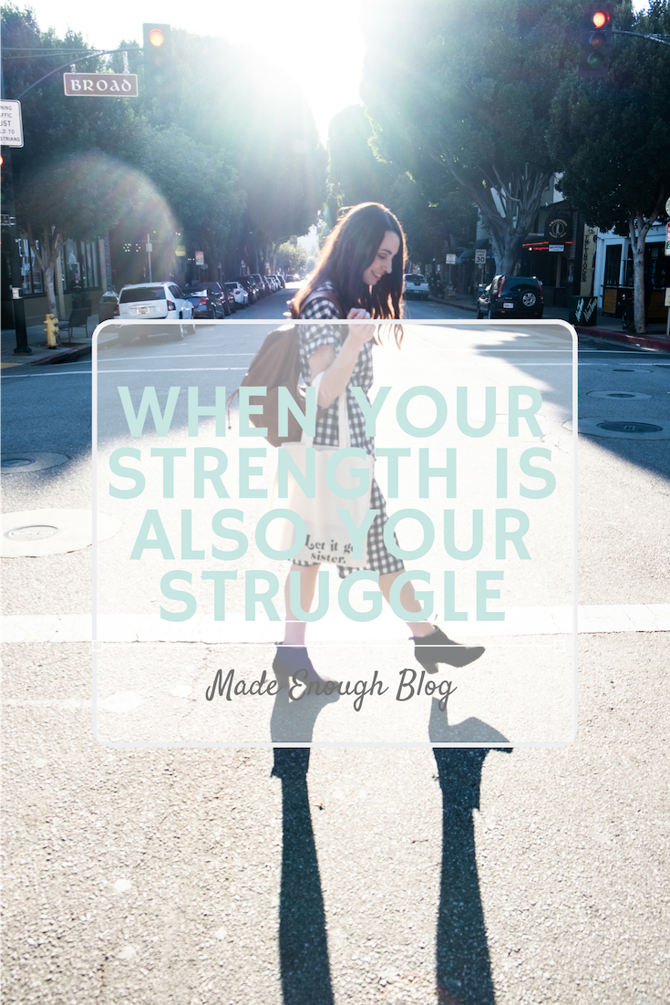 When your strength is also your struggle.png