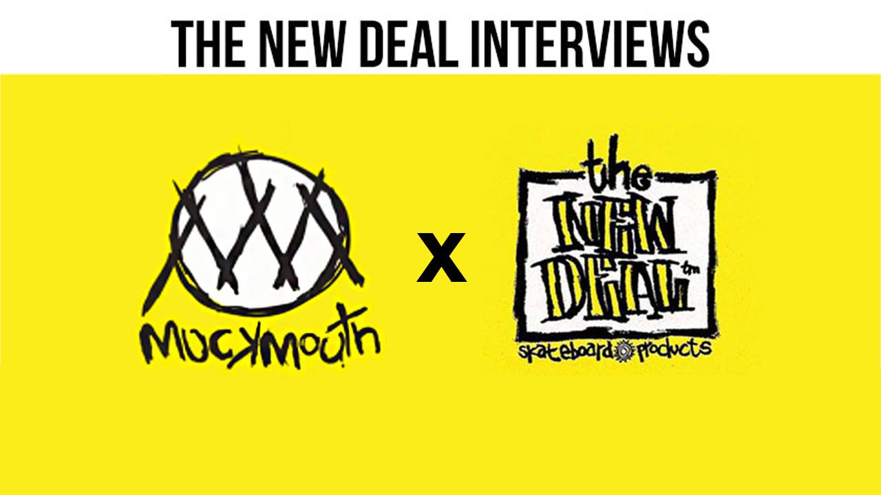 New_Deal_Skateboards_x_Muckmouth_Pro_Interviews.jpg