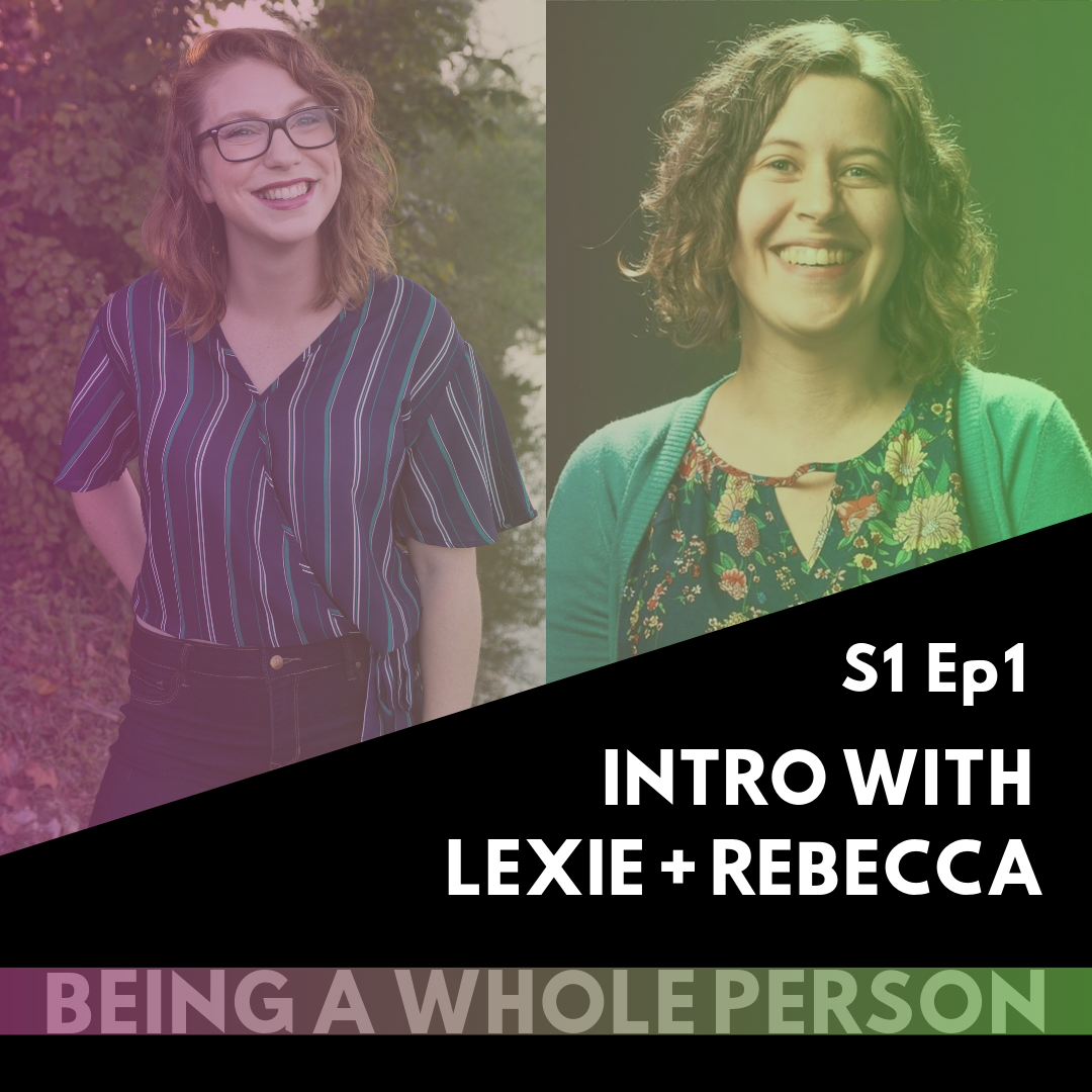 Being-A-Whole-Person-Podcast-S1-E1.png