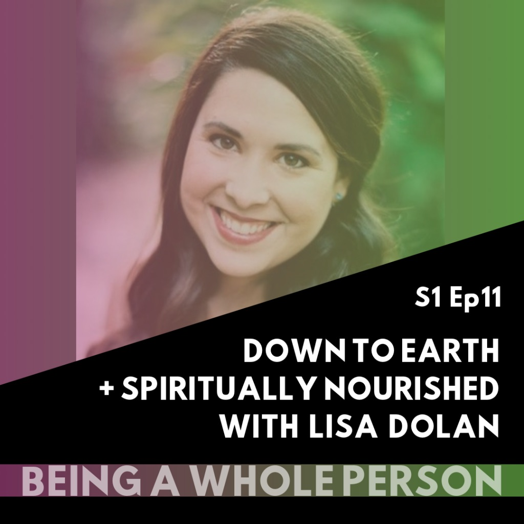 Being-A-Whole-Person-podcast-s1-ep11-Lisa-Dolan.jpg