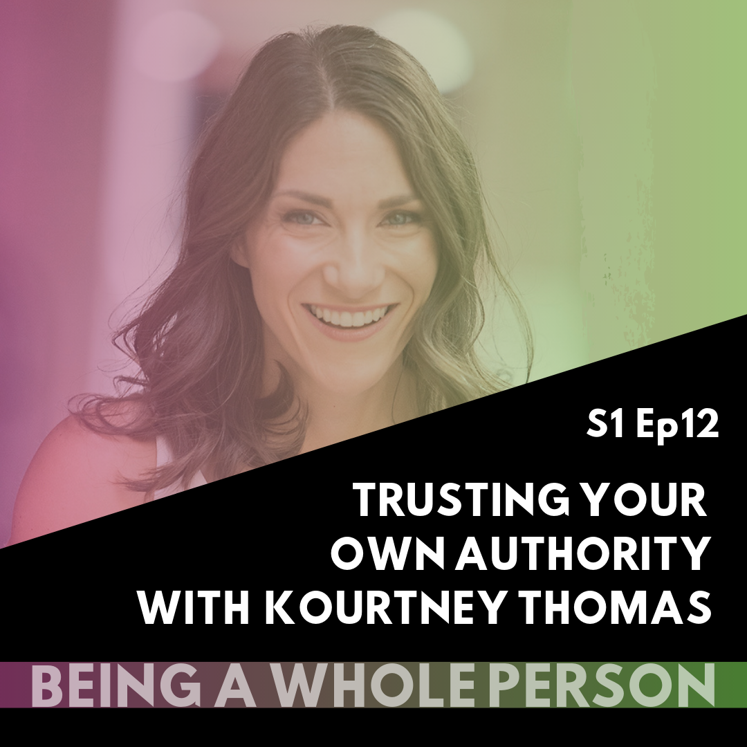 Being-A-Whole-Person-podcast-s1-ep12-Kourtney-Thomas.png