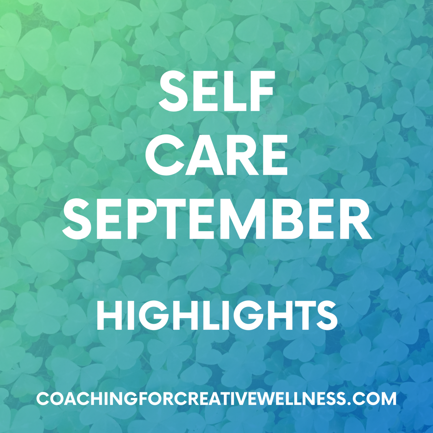 Coaching-for-Creative-Wellness-Self-Care-September-highlights.png
