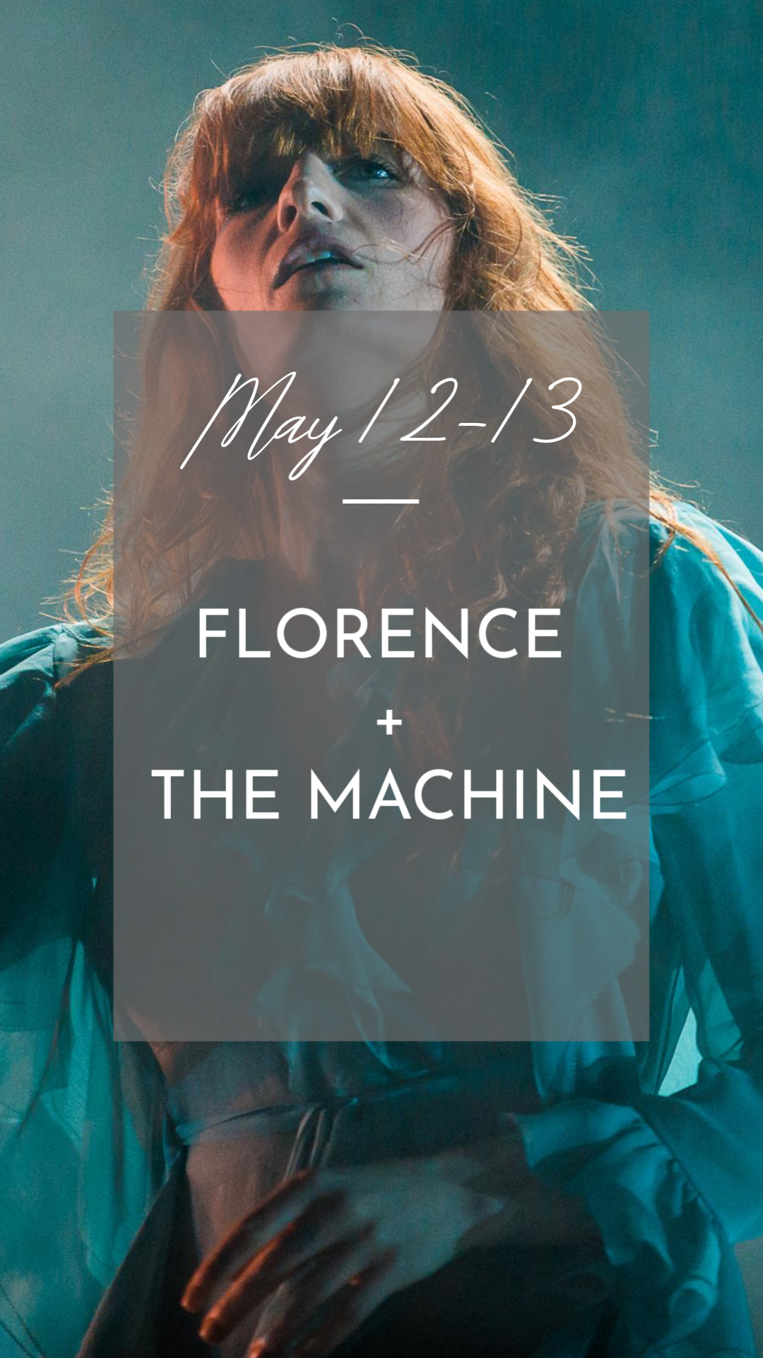 May 12-13 Florence + The Machine.png