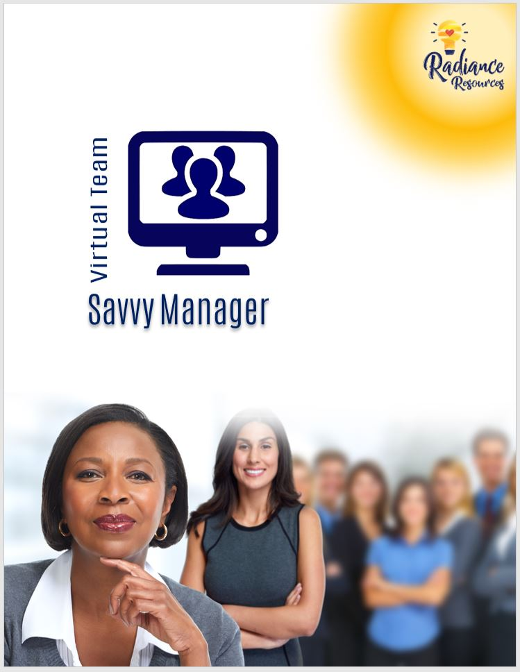 Virtual Team, Savvy Manager -  take your Virtual Staff from marginally invested to highly committed; provide your virtual employees with new opportunities in a re-imagined, virtual working environment for Virtual Leaders , Virtual Managers, and Virtual Teams