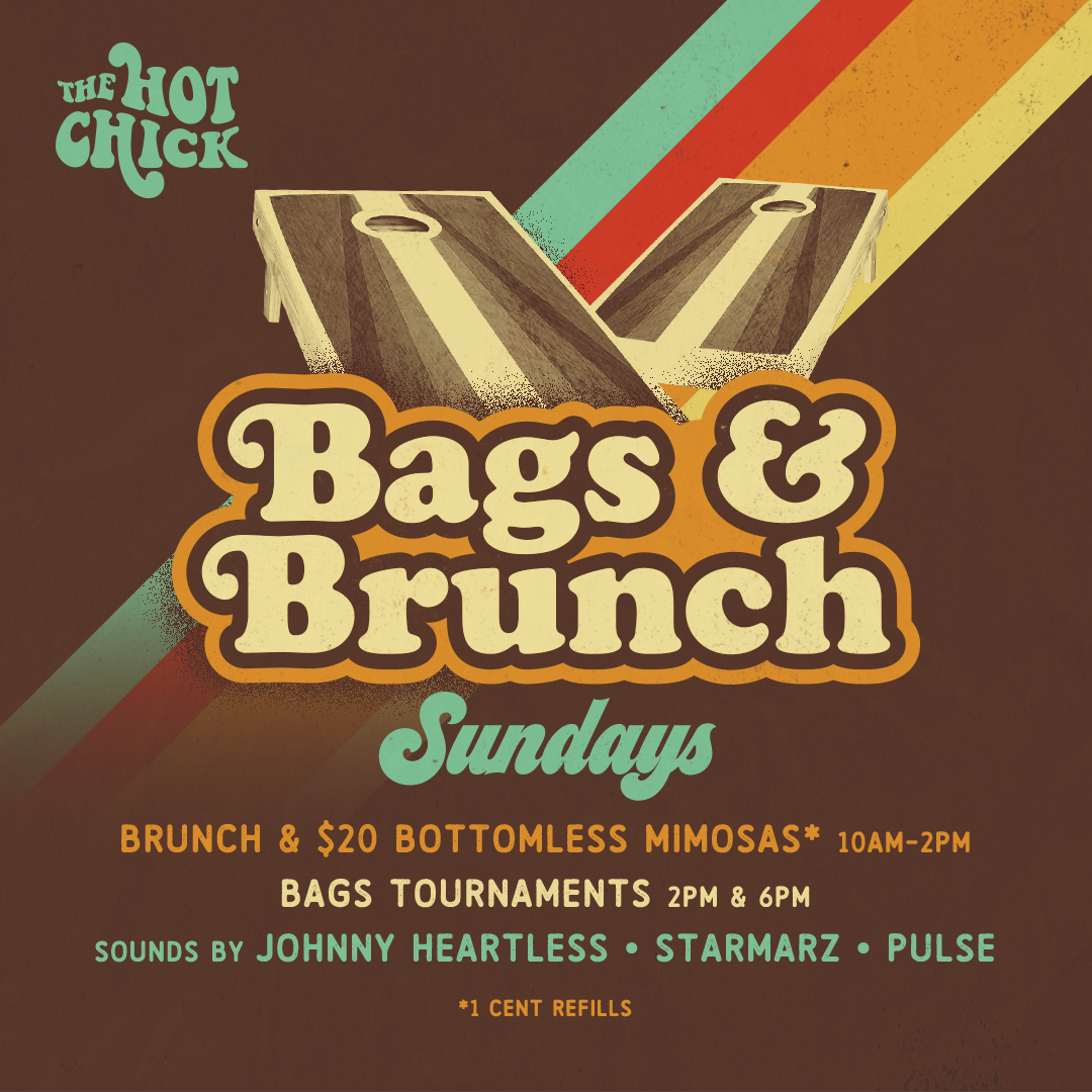 Bags & BrunchSunday - Brunch & $20 Bottomless Mimosas served 10am - 2pmBags Tournaments • 2pm & 6pm