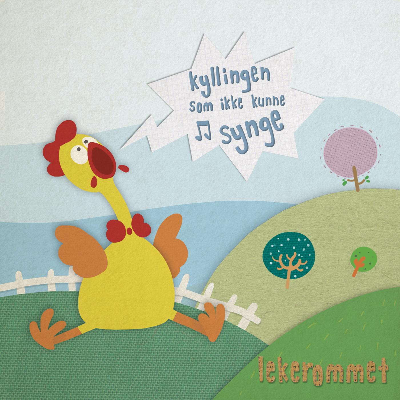Kyllingen-som-ikke-kunne-synge-1400x1400 cover.jpg