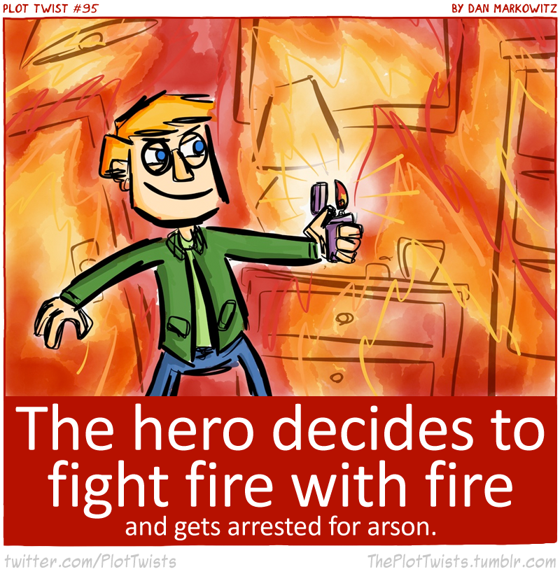95 - Fighting Fire with Fire.png